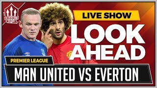 Manchester United vs Everton LIVE PREVIEW | ROONEY's MAN UTD Revenge