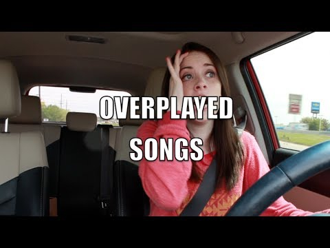 Overplayed Songs