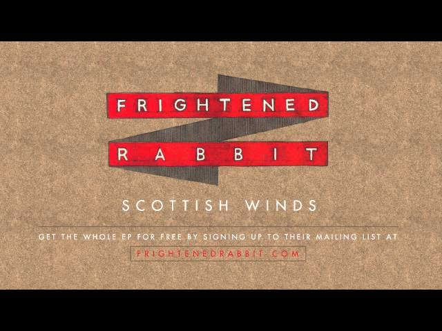 Frightened Rabbit - Scottish Winds