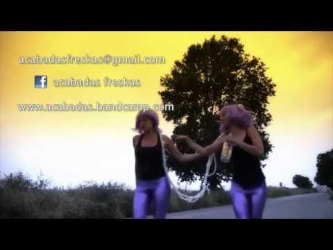 A.C.A.B.A.D.A.S - Hermanas Fröitzen (Videoclip Oficial)