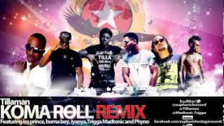 Koma Roll Remix ft Burna Boy, Trigga Madtonic, Iyanya, Phyno & Ice Prince
