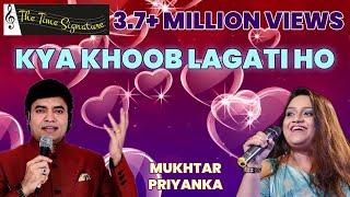 Kya Khoob Lagti Ho..by Mukhtar Shah & Priyanka Mitra