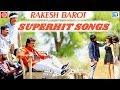 RAKESH BAROT | SUPERHIT SONGS | જરૂરથી સાંભળો | New Gujarati Song 2018 | ગમશે ગીત તમને