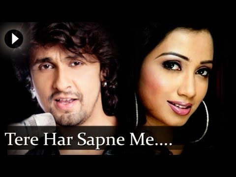 Tere Har Sapne Mai - Sonu Nigam & Shreya Goshal Duet - Best...