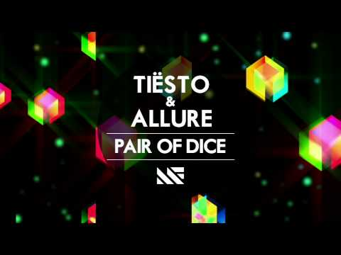 Tiësto & Allure - Pair Of Dice (Radio Edit)