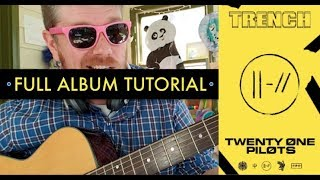 Twenty One Pilots - TRENCH // FULL ALBUM GUITAR TUTORIAL // tøp