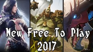 Top 10 Upcoming Free To Play Games 2017 by Skylent