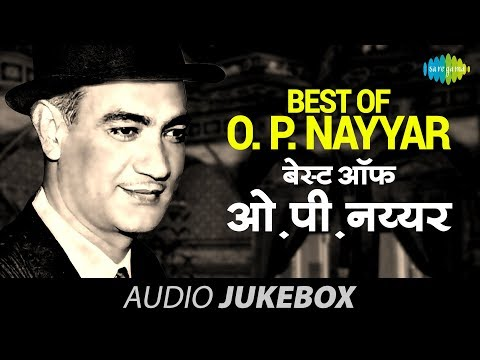 Best Of O. P. Nayyar - Jukebox | Full Songs | Old Bollywood...