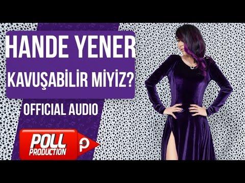 Hande Yener - Kavuşabilir Miyiz? - ( Official Audio )