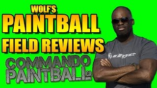 WOLF REVIEWS COMMANDO PAINTBALL FIELD!!!