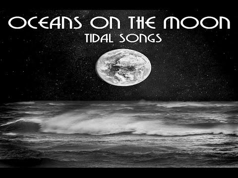 Oceans on the Moon - Tidal Songs [Full Album]