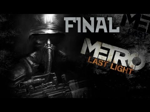 Metro: Last Light - Walkthrough - Final Part 30 - D6 | Ending | Credits (PC/X360/PS3) [HD]
