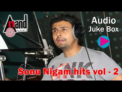 Sonu Nigam |JUKE BOX Volume 2| New Kannada