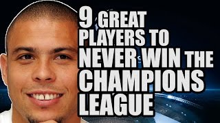 9 Great Players To Never Win The Champions League