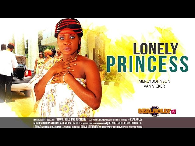Latest Ngerian Nollywood Movies - Lonely Princess 1