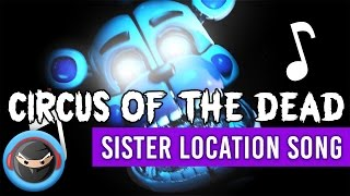 "FNAF SISTER LOCATION SONG ""Circus of the Dead"" (LYRICS)"