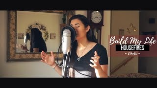 Download Lagu BUILD MY LIFE // Housefires (cover) Gratis STAFABAND