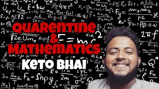 Quarentine can turn you into Mathematician   Keto Bhai   Stay Safe Stay Home