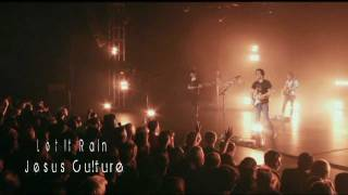 Watch Jesus Culture Let It Rain video
