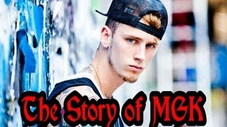 The Story of MGK