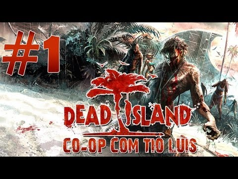 Dead Island Detonado Co-op Parte #1 [PT-BR]