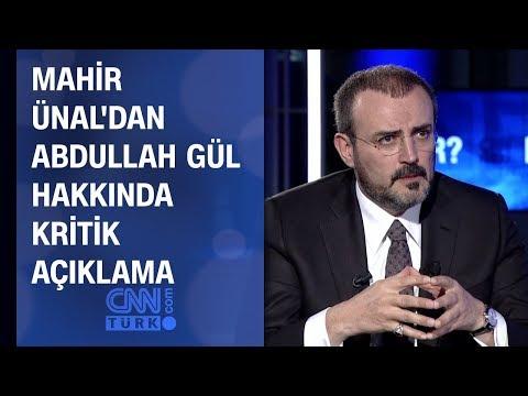 Mahir Ünal'dan Abdullah Gül hakkında kritik açıklama