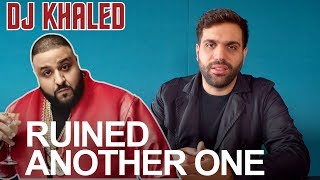 HOW DJ KHALED RUINS MUSIC