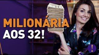 MEU PRIMEIRO MILHÃO: Como fiquei milionária com 32 anos