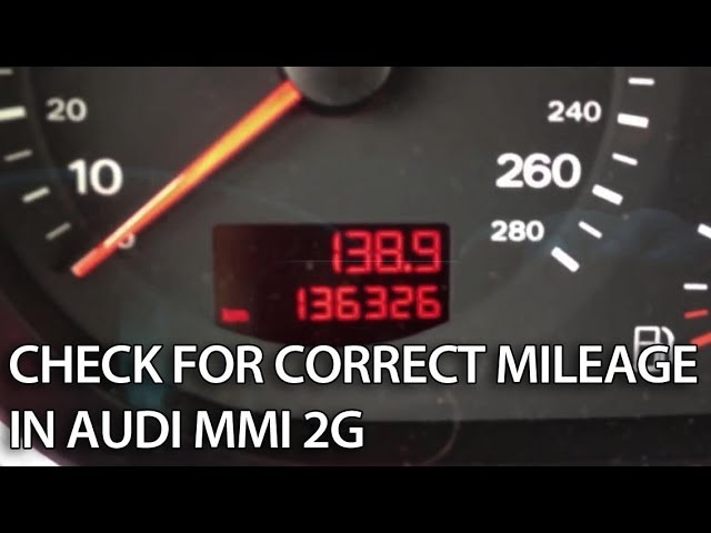 How to check for correct mileage in Audi MMI 2G (A4, A5 ...