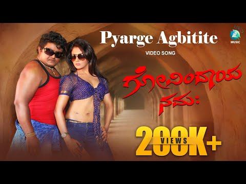 Pyarge Agbitite Full Kannada Video Song HD | Govindaiya Namaha...