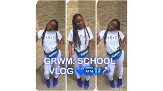 GRWM: Last Days of school Vlog
