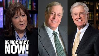 Part 1: Dark Money: Jane Mayer on How Koch Bros. & Billionaire Allies Funded Rise of the Far Right