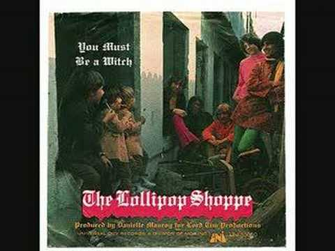 The Lollipop Shoppe - You Must Be A Witch