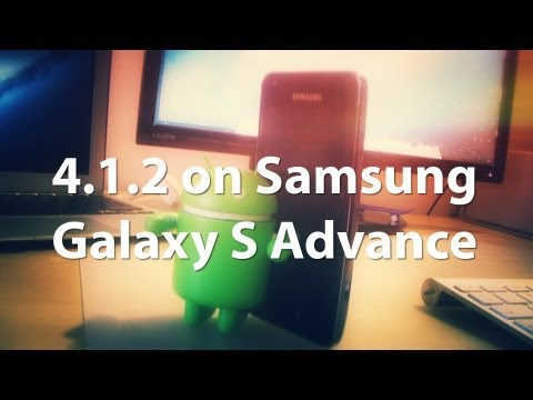 How to get 4.1.2 Jelly Bean on Samsung Galaxy S Advance