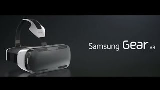 Samsung Gear VR Features and Introduction