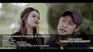 Thangromawia Thawmte & Josephine - I TA KA NI (Official M/V 2017)