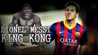 LIONEL MESSI - KING KONG