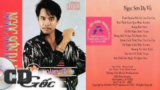 CD NGỌC SƠN DẠ VŨ - Liên Khúc CHA CHA CHA Ngọc Sơn Hay Nhất (Hoàng Yến 06)
