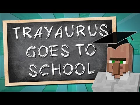 TRAYAURUS GOES TO SCHOOL   Minecraft