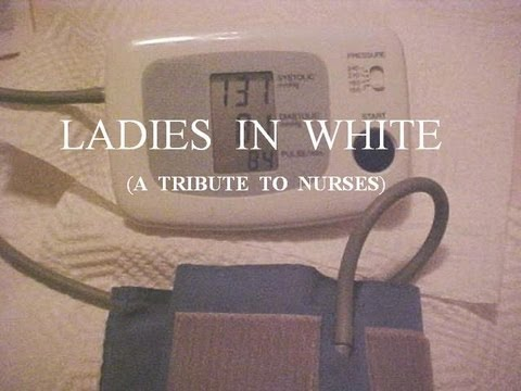 TRIBUTE TO NURSES (Ladies In White)