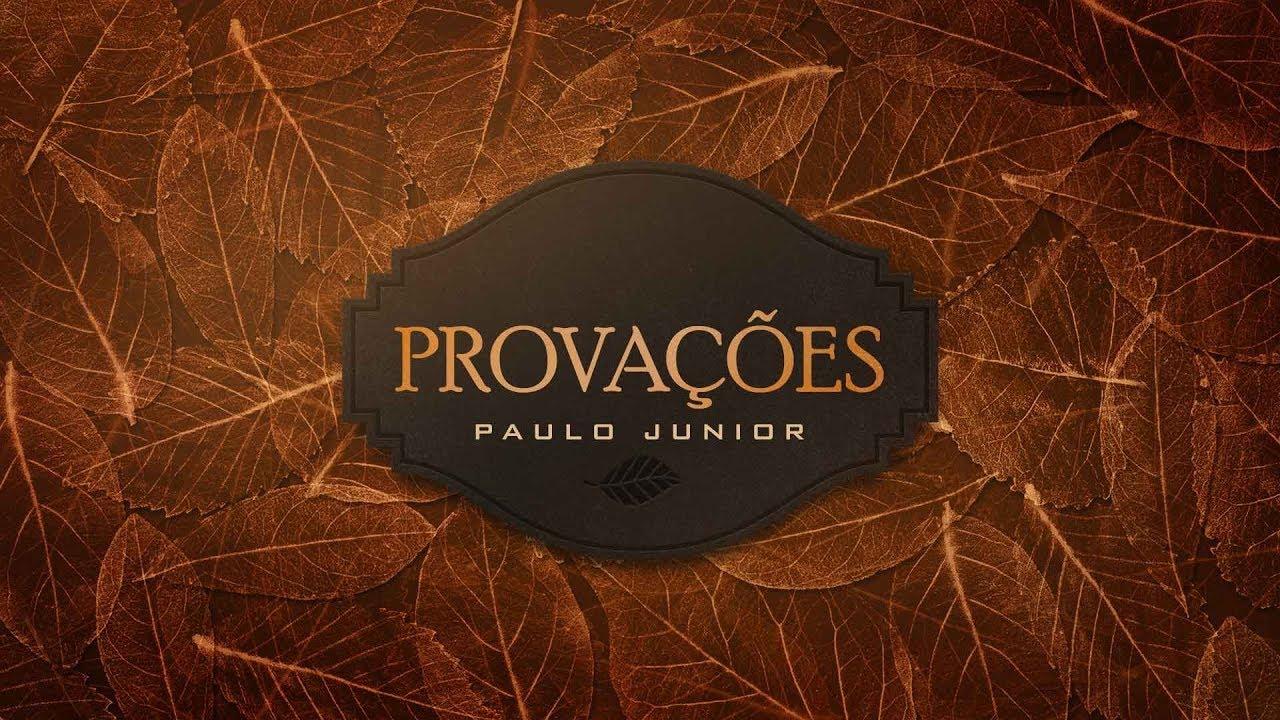 Provações - Paulo Junior