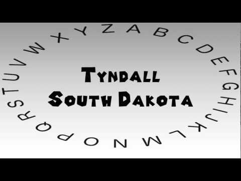 How to Say or Pronounce USA Cities — Tyndall, South Dakota