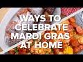 Ways To Celebrate Mardi Gras From Home • Tasty Recipes