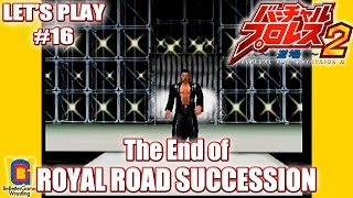 Virtual Pro Wrestling 2 - Let's Play #16 - The End Of Royal Road Succession - RRS Mode #11