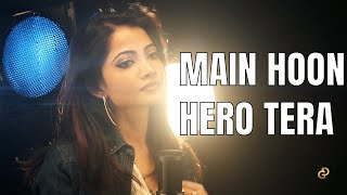 'Main Hoon Hero Tera' Female Cover || Diya Ghosh | Hero | Salman Khan | Armaan Malik ||
