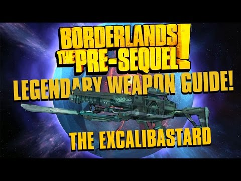 The Excalibastard Legendary Laser! Borderlands The Pre-Sequel Lengendary Weapon Guide!