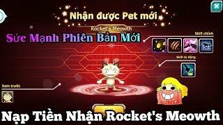 Nạp Tiền Nhận Pokemon Rocket's Meowth  Đội Hỏa Tiễn - Sức Mạnh Phiên Bản Mới Max Bá : Game Theory