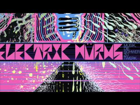 Electric Würms - Muzik Die Schwer Zu Twerk