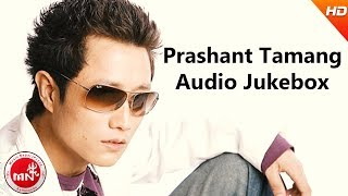 Prashant Tamang | Nepali Superhit Songs Audio Jukebox  from Music Nepal
