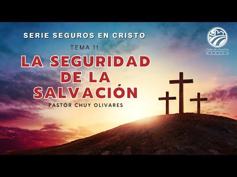Chuy Olivares - La seguridad de la salvación